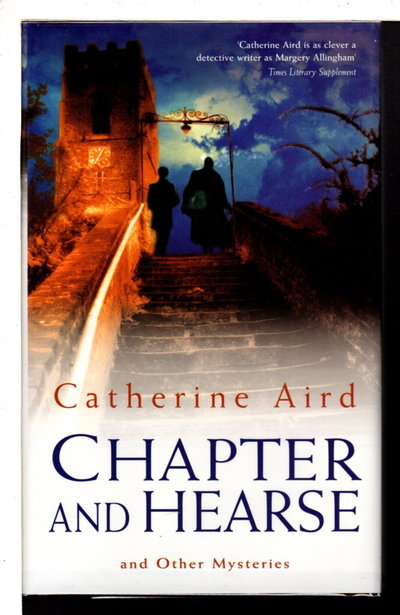 CHAPTER AND HEARSE. by Aird, Catherine (pseudonym of Kinn Hamilton McIntosh)