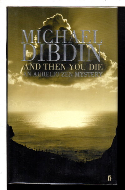 AND THEN YOU DIE. by Dibdin, Michael.