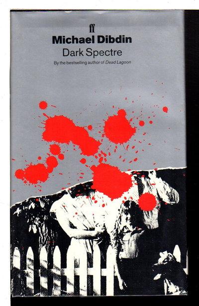 DARK SPECTRE. by Dibdin, Michael.
