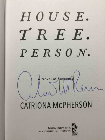 HOUSE. TREE. PERSON. by McPherson, Catriona.