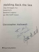 HOLDING BACK THE SEA: The Struggle for America's Natural Legacy on the Gulf Coast. by Hallowell, Christopher.
