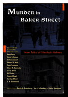 MURDER IN BAKER STREET: New Tales of Sherlock Holmes. by Greenberg, Martin H.; Jon Lellenberg, and David Stashower, David, editors.