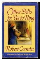 OTHER BELLS FOR US TO RING. by Cormier, Robert.