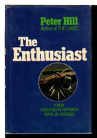 THE ENTHUSIAST. by Hill, Peter.