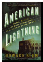 AMERICAN LIGHTNING: Terror, Mystery, Movie-Making, and the Crime of the Century by Blum, Howard.