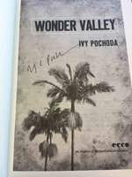 WONDER VALLEY. by Pochoda, Ivy.
