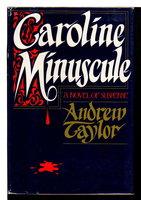 CAROLINE MINUSCULE. by Taylor, Andrew.