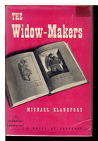 THE WIDOW-MAKERS. by Blankfort, Michael.