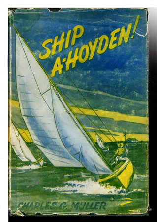 SHIP A-HOYDEN. by Muller, Charles G.