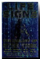 LIFE SIGNS: The Biology of Star Trek. by Jenkins, Susan, M.D., And Robert Jenkins, M.D. Ph.D.