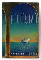THE BLUE STAR. by Ferro, Robert
