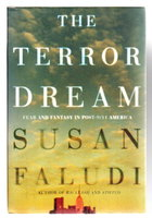 THE TERROR DREAM: Fear and Fantasy in Post-9/11 America. by Faludi, Susan,