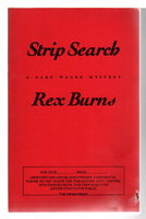 STRIP SEARCH. by Burns, Rex.