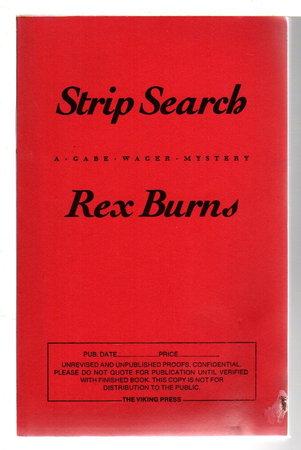 STRIP SEARCH. by Burns, Rex.