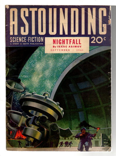 """METHUSELAH'S CHILDREN"" and ""NIGHTFALL"" in ASTOUNDING SCIENCE-FICTION July, August and September, 1941. VOL. XXVII NO. 5 and 6, VOL. XXVIII, NO.1. by Heinlein, Robert A,; Isaac Asimov, Alfred Bester and others. John W. Campbell, editor."