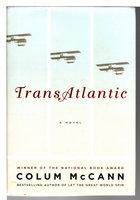 TRANSATLANTIC: A Novel. by McCann, Colum.