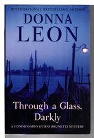 THROUGH A GLASS DARKLY. by Leon, Donna.
