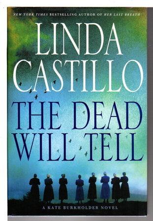 THE DEAD WILL TELL. by Castillo, Linda.