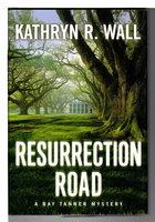 RESURRECTION ROAD. by Wall, Kathryn R