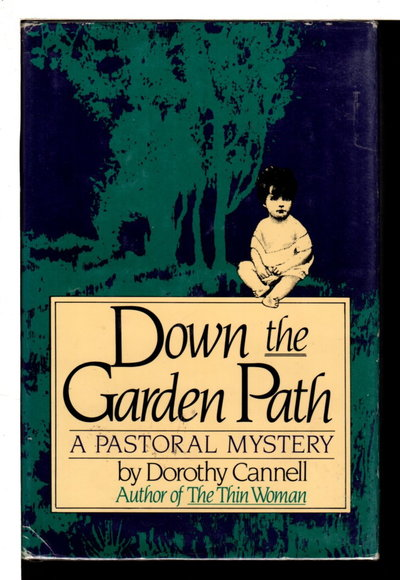 DOWN THE GARDEN PATH: A Pastoral Mystery. by Cannell, Dorothy.
