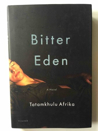 BITTER EDEN: A Novel. by Afrika, Tatamkhulu (1920-2002)