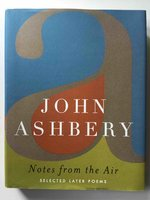 NOTES FROM THE AIR: Selected Later Poems. by Ashbery, John.