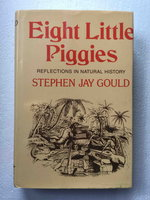 EIGHT LITTLE PIGGIES: Reflections in Natural History by Gould, Stephen Jay