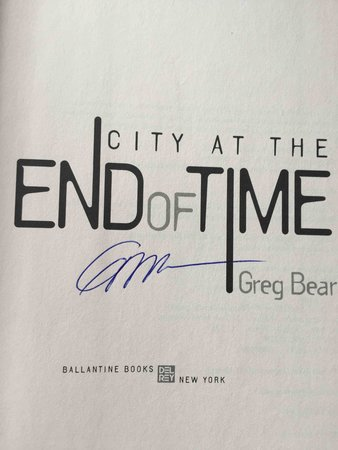 CITY AT THE END OF TIME.  by Bear, Greg.