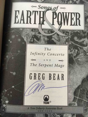 SONGS OF EARTH AND POWER: The infinity Concerto & The Serpent Mage. by Bear, Greg.