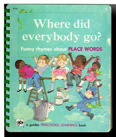 WHERE DID EVERYBODY GO? Funny Rhymes About Place Words: A Golden Preschool Learning Book. by Wood, Jo Anne.