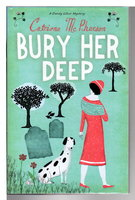 BURY HER DEEP. by McPherson, Catriona.