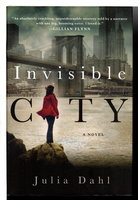 INVISIBLE CITY. by Dahl, Julia.
