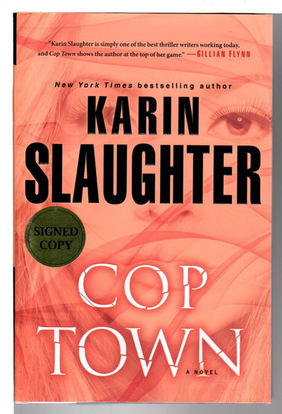 COP TOWN: A Novel. by Slaughter, Karin.