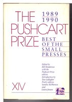 THE PUSHCART PRIZE XIV:  Best of the Small Presses, 1989 - 1990.  by Henderson, Bill, editor.