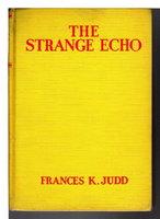 THE STRANGE ECHO: Kay Tracey Mystery #2. by Judd, Frances K.