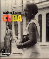 WALKER EVANS: CUBA. by Evans, Walker. Essay by Andrei Codrescu.