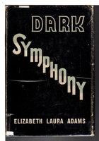 DARK SYMPHONY. by Adams, Elizabeth Laura (1909-1982)