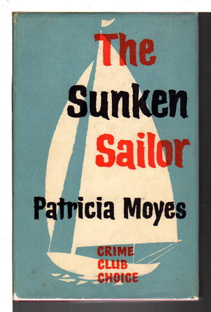 THE SUNKEN SAILOR. by Moyes, Patricia.