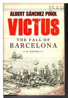 VICTUS: The Fall of Barcelona. by Pinol, Albert Sanchez.