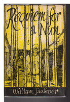 REQUIEM FOR A NUN. by Faulkner, William.