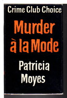 MURDER A LA MODE. by Moyes, Patricia.