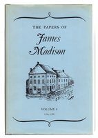 THE PAPERS OF JAMES MADISON. VOLUME 8: March 10, 1784 - March 28, 1786. by [Madison, James] Rutland, Robert A; William M.E. Rachal, Barbara D. Ripel and Fredrika Teute, editors.