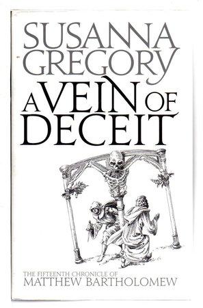 A VEIN OF DECEIT. by Gregory, Susanna (pseudonym of Elizabeth Cruwys)