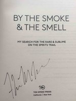 BY THE SMOKE AND THE SMELL: My Search for the Rare and Sublime on the Spirits Trail. by Vogler, Thad.