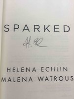 SPARKED. by Echlin, Helena and Malena Watrous.