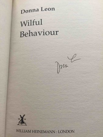 WILFUL BEHAVIOUR. by Leon, Donna.