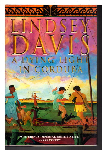 A DYING LIGHT IN CORDUBA. by Davis, Lindsey.