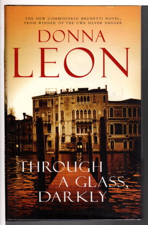 THROUGH A GLASS DARKLY . by Leon, Donna.