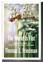 THE WORLD IS FLAT: A Brief History of the Twenty-First Century. by Friedman. Thomas L.