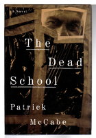 THE DEAD SCHOOL. by McCabe, Patrick.